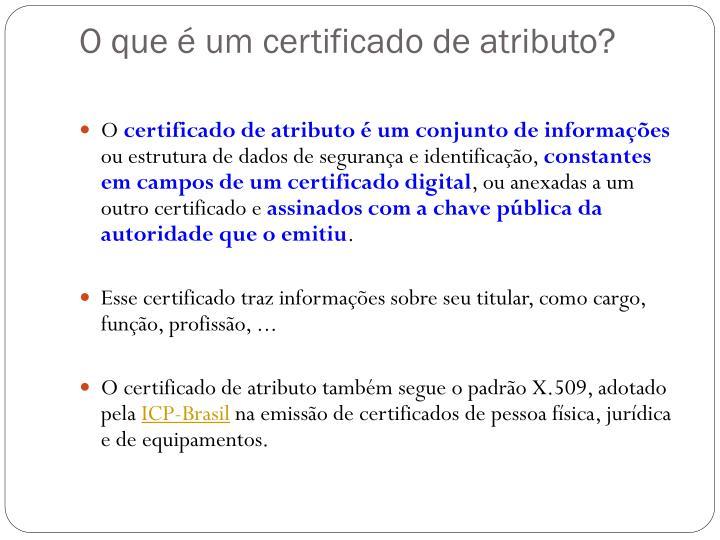 O que é um certificado de atributo?