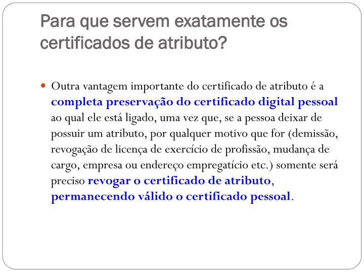Para que servem exatamente os certificados de atributo?