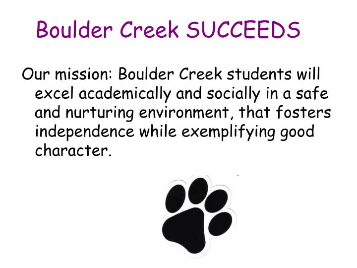 Boulder Creek SUCCEEDS