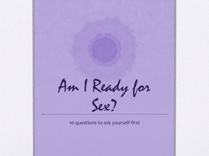 Am i ready for sex