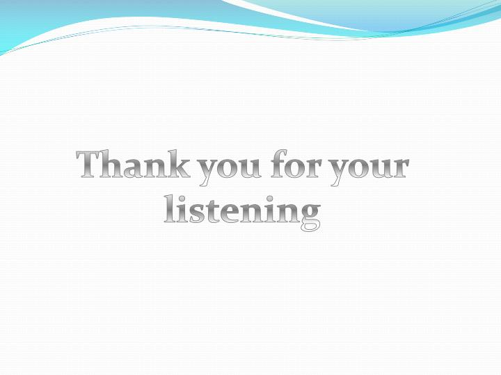 Thank you for your listening