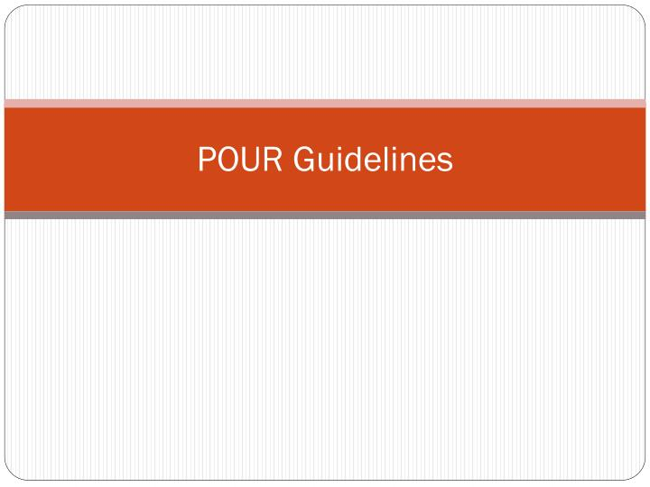 POUR Guidelines