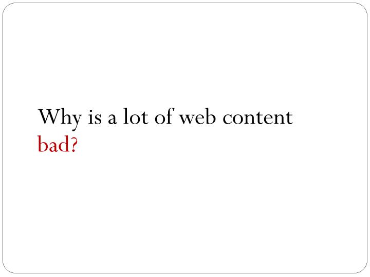 Why is a lot of web content