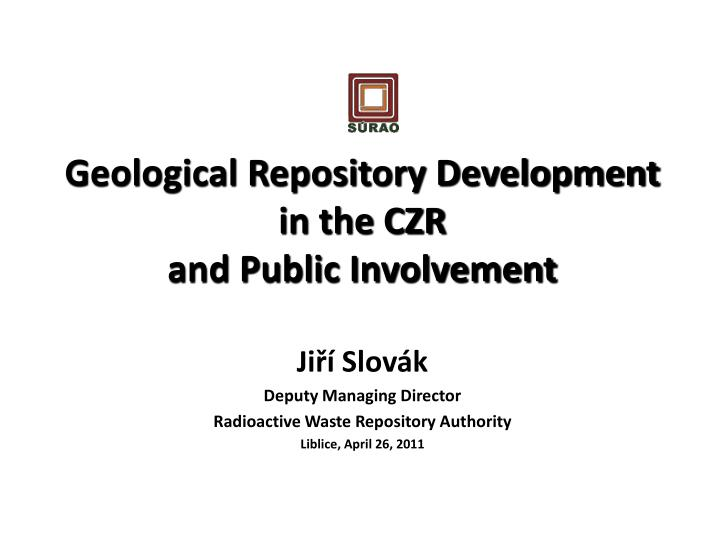 Geological repository development in the czr and public involvement