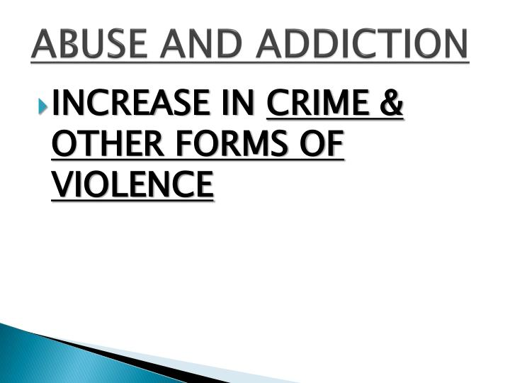 ABUSE AND ADDICTION