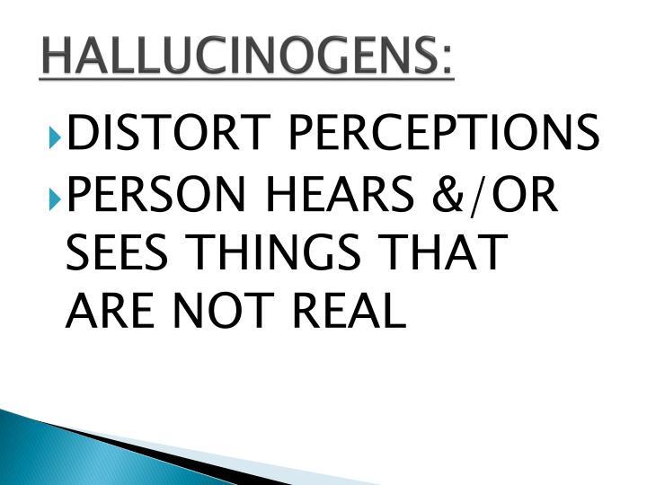 HALLUCINOGENS: