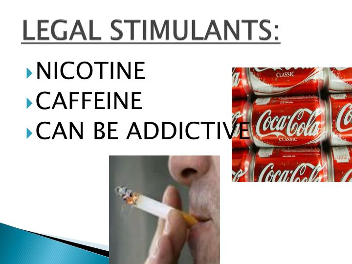 LEGAL STIMULANTS: