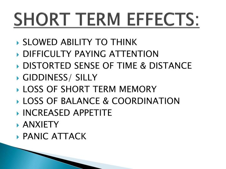 SHORT TERM EFFECTS: