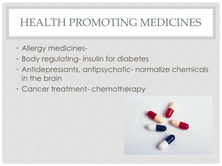 Health Promoting Medicines