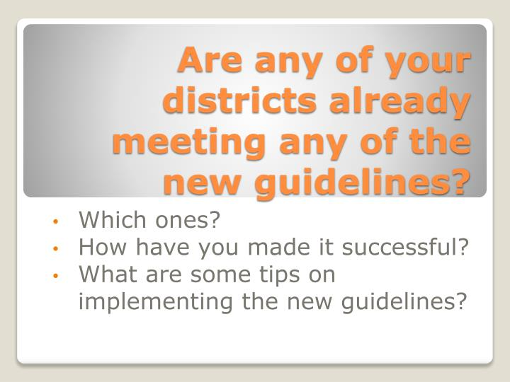 Are any of your districts already meeting any of the new guidelines?