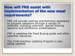 how will fns assist with implementation of the new meal requirements