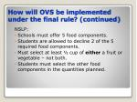 how will ovs be implemented under the final rule continued