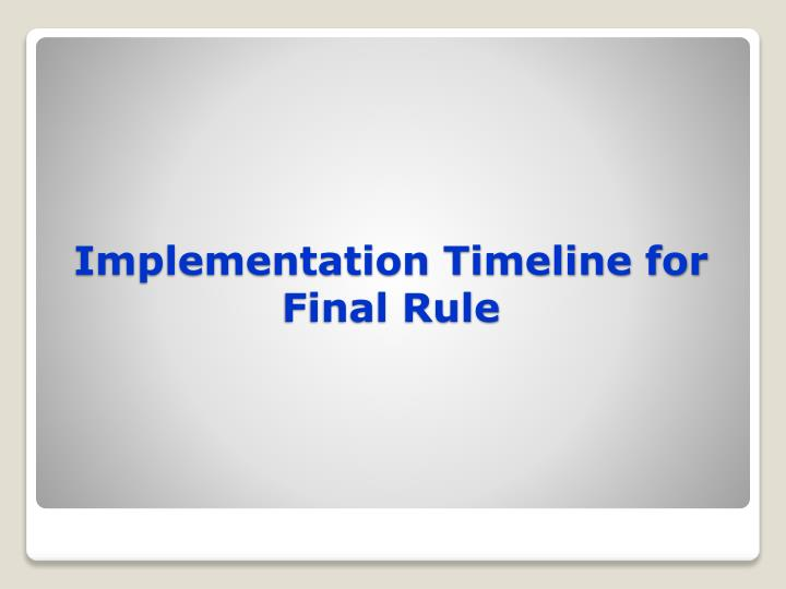 Implementation Timeline for Final Rule