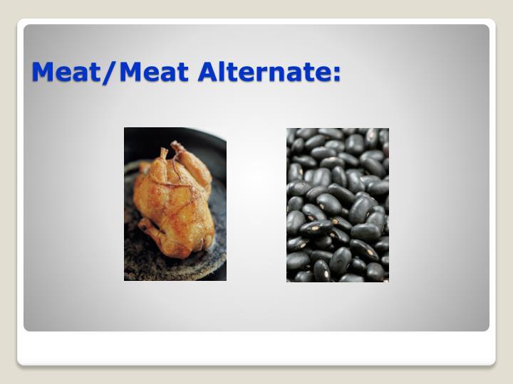 Meat/Meat Alternate: