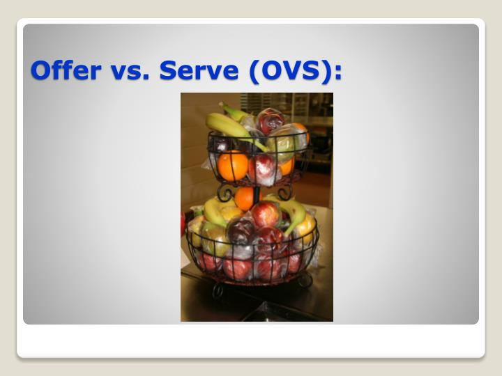 Offer vs. Serve (OVS):