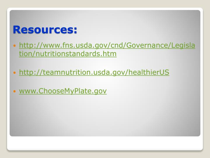 http://www.fns.usda.gov/cnd/Governance/Legislation/nutritionstandards.htm