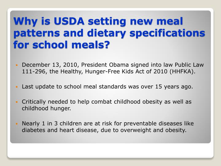 December 13, 2010, President Obama signed into law Public Law 111-296, the Healthy, Hunger-Free Kids Act of 2010 (HHFKA).