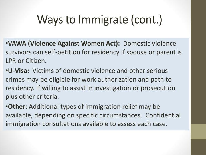 Ways to Immigrate (cont.)