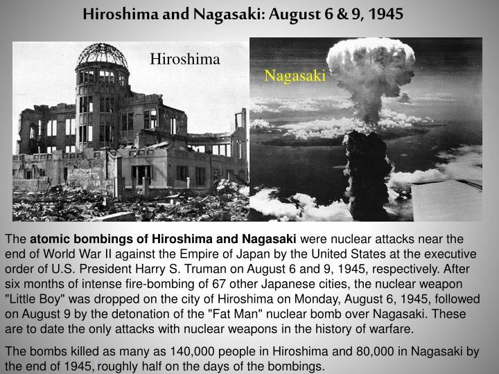 Hiroshima and Nagasaki: August 6 & 9, 1945