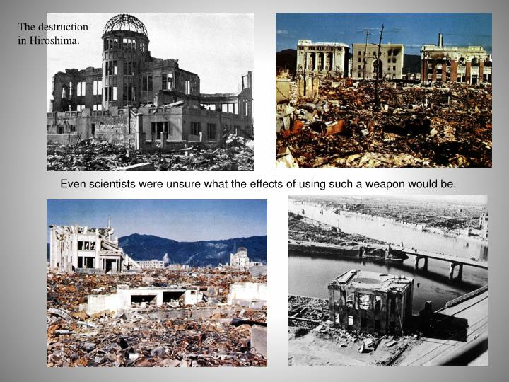 The destruction in Hiroshima.