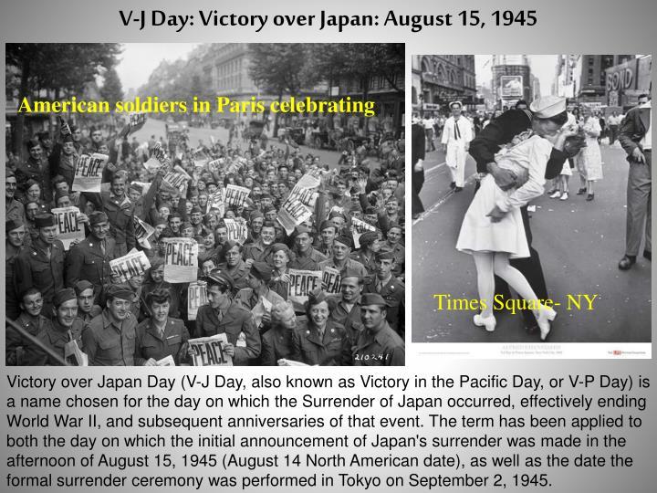V-J Day: Victory over Japan: August 15, 1945