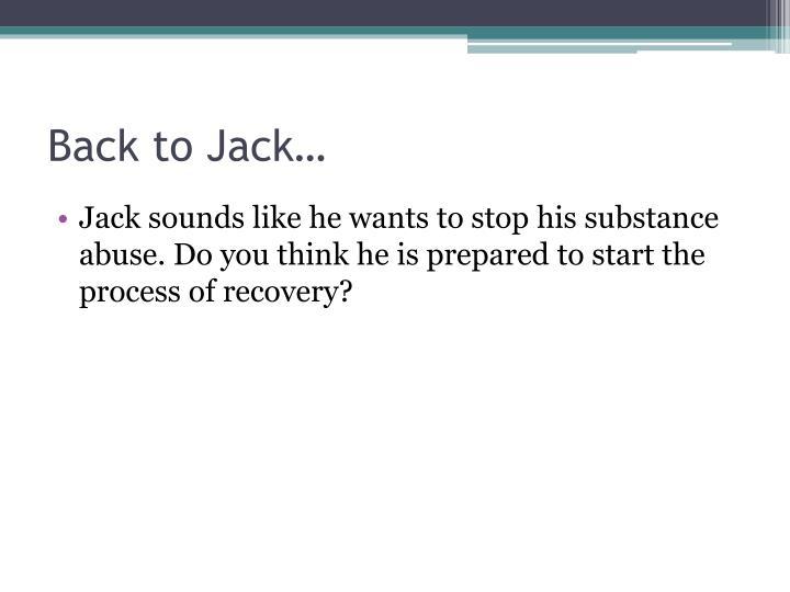 Back to Jack…