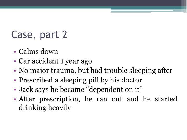 Case, part 2