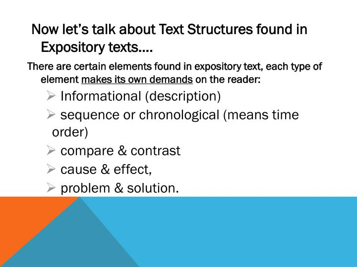 Now let's talk about Text Structures found in Expository texts….