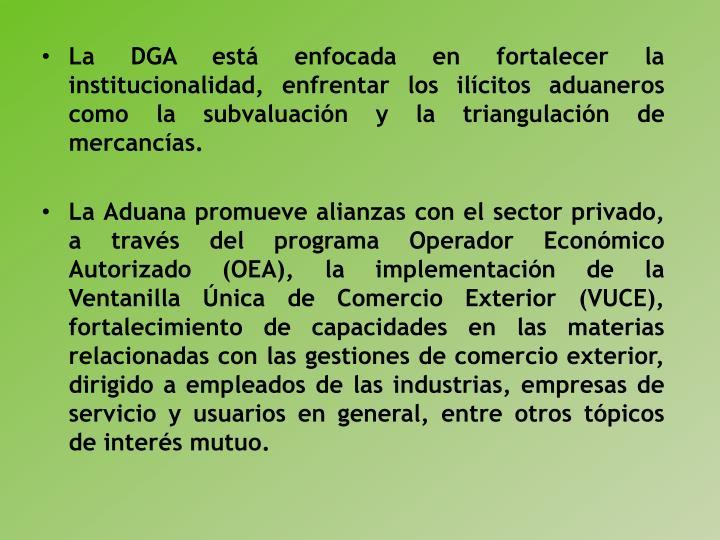 La DGA está enfocada en fortalecer la institucionalidad, enfrentar los ilícitos aduaneros como la subvaluación y la triangulación de mercancías.