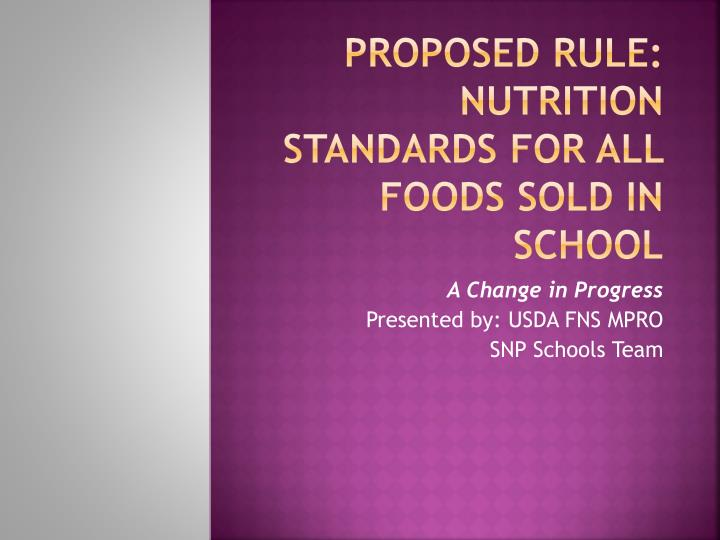 Proposed rule nutrition standards for all foods sold in school