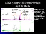 solvent extraction of beverage ageing study