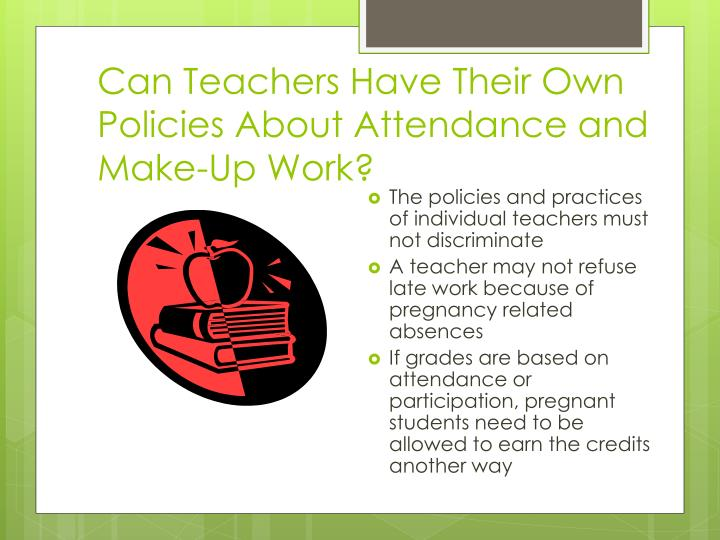 Can Teachers Have Their Own Policies About Attendance and Make-Up Work?