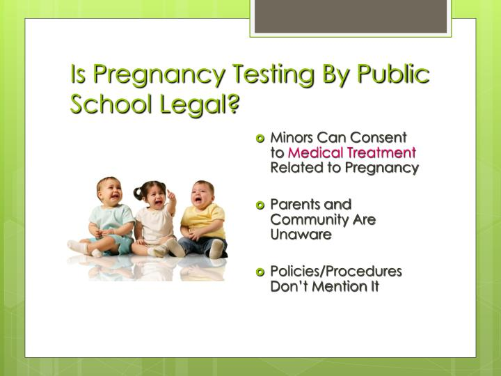 Is Pregnancy Testing By Public School Legal?
