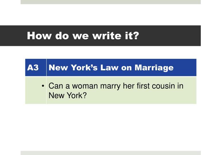 How do we write it?