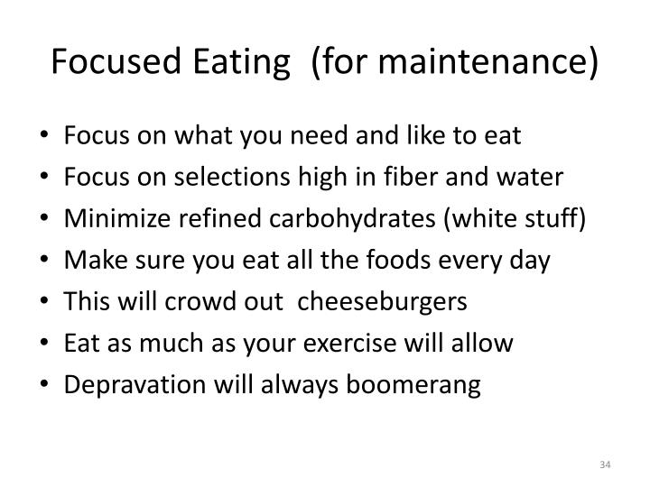 Focused Eating	(for maintenance)