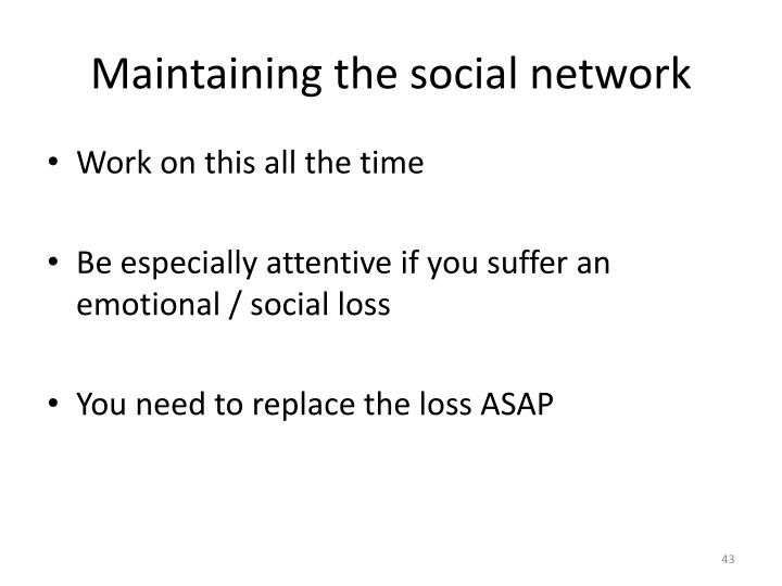 Maintaining the social network