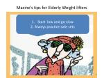 maxine s tips for elderly weight lifters