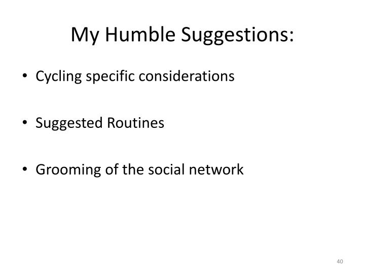 My Humble Suggestions: