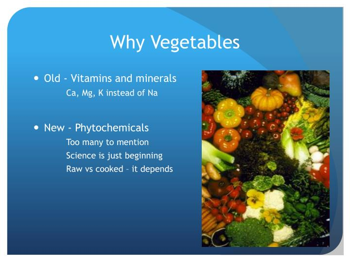 Why Vegetables