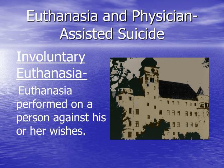 Involuntary Euthanasia-