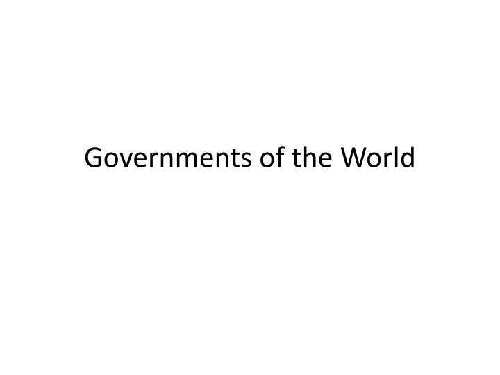 Governments of the world