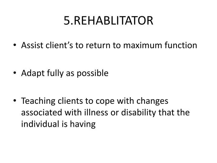 5.REHABLITATOR