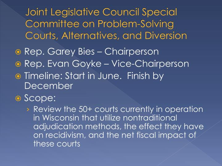 Joint Legislative Council Special Committee on Problem-Solving Courts, Alternatives, and Diversion
