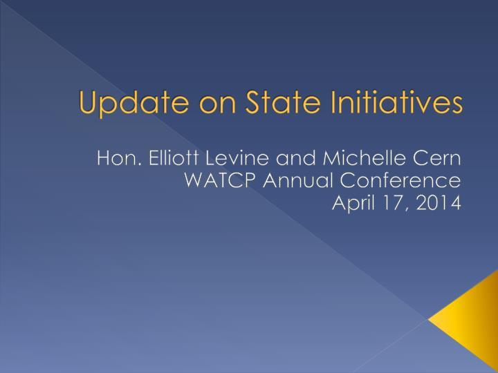 Update on state initiatives