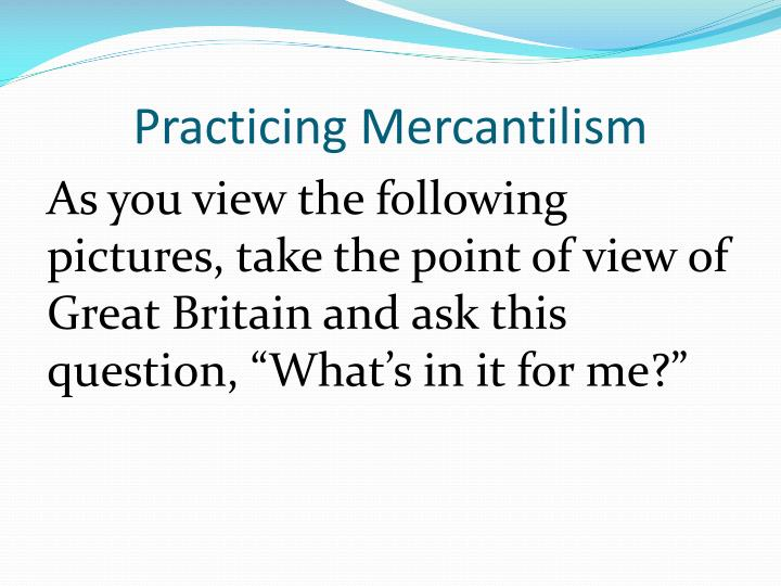 Practicing Mercantilism