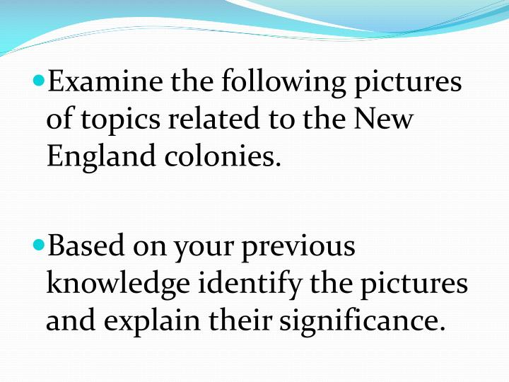 Examine the following pictures of topics related to the New England colonies.