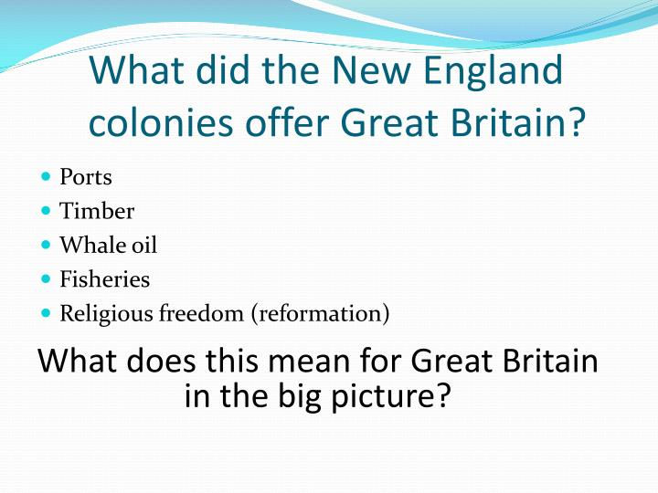 What did the New England colonies offer Great Britain?