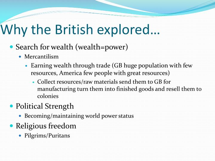 Why the British explored…