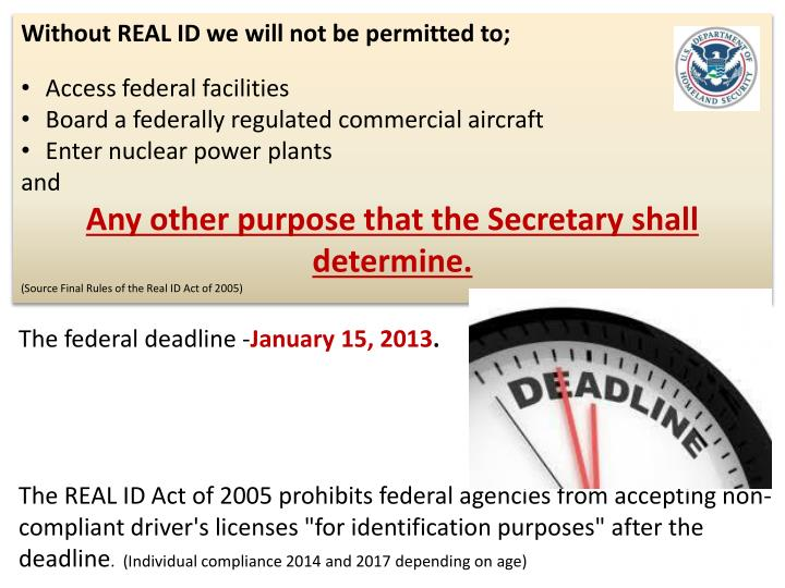 Without REAL ID we will not be permitted to;