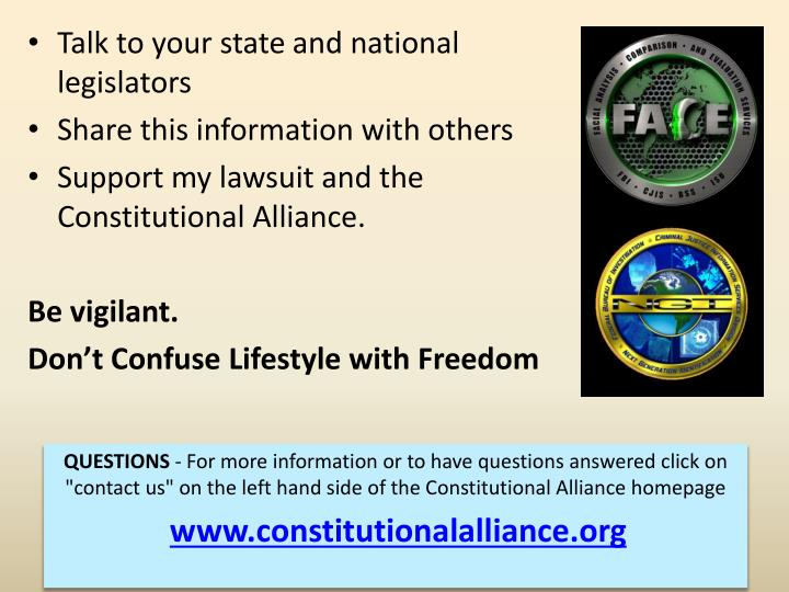 Talk to your state and national legislators